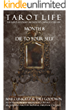 Tarot Life Book 8: Die To Your Self