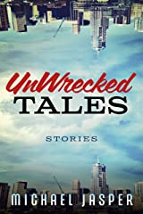 UnWrecked Tales: A Story Collection Kindle Edition