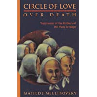 Circle of Love over Death: Testimonies of the Mothers of the Plaza De Mayo