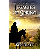 Legacies of Spring: A Christian Western Novel (The Matt Bannister Series Book 11)