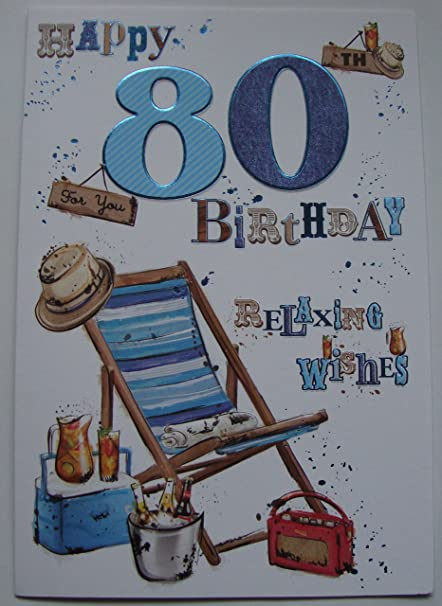 80th Birthday Card Male Deck Chair Relax Design With Insert Verse