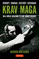 Krav Maga: Real World Solutions To Real World