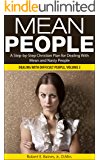 Mean People: A Step-by-Step Christian Plan for Dealing With Mean and Nasty People (Dealing With Difficult People Series Book 3)