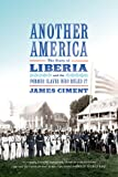 Another America: The Story of Liberia and the
