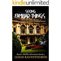 SEEING FAMILIAR THINGS: A Paranormal Women's Fiction Novel (Roxie's Midlife Adventures Book 3)