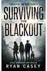 Surviving the Blackout: A Post Apocalyptic EMP Thriller (Surviving the EMP Book 4) Kindle Edition