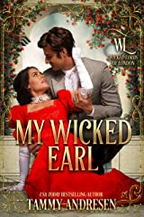 My Wicked Earl (Wicked Lords of London Book 5) Kindle Edition