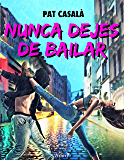 Nunca dejes de bailar (Volumen independiente)