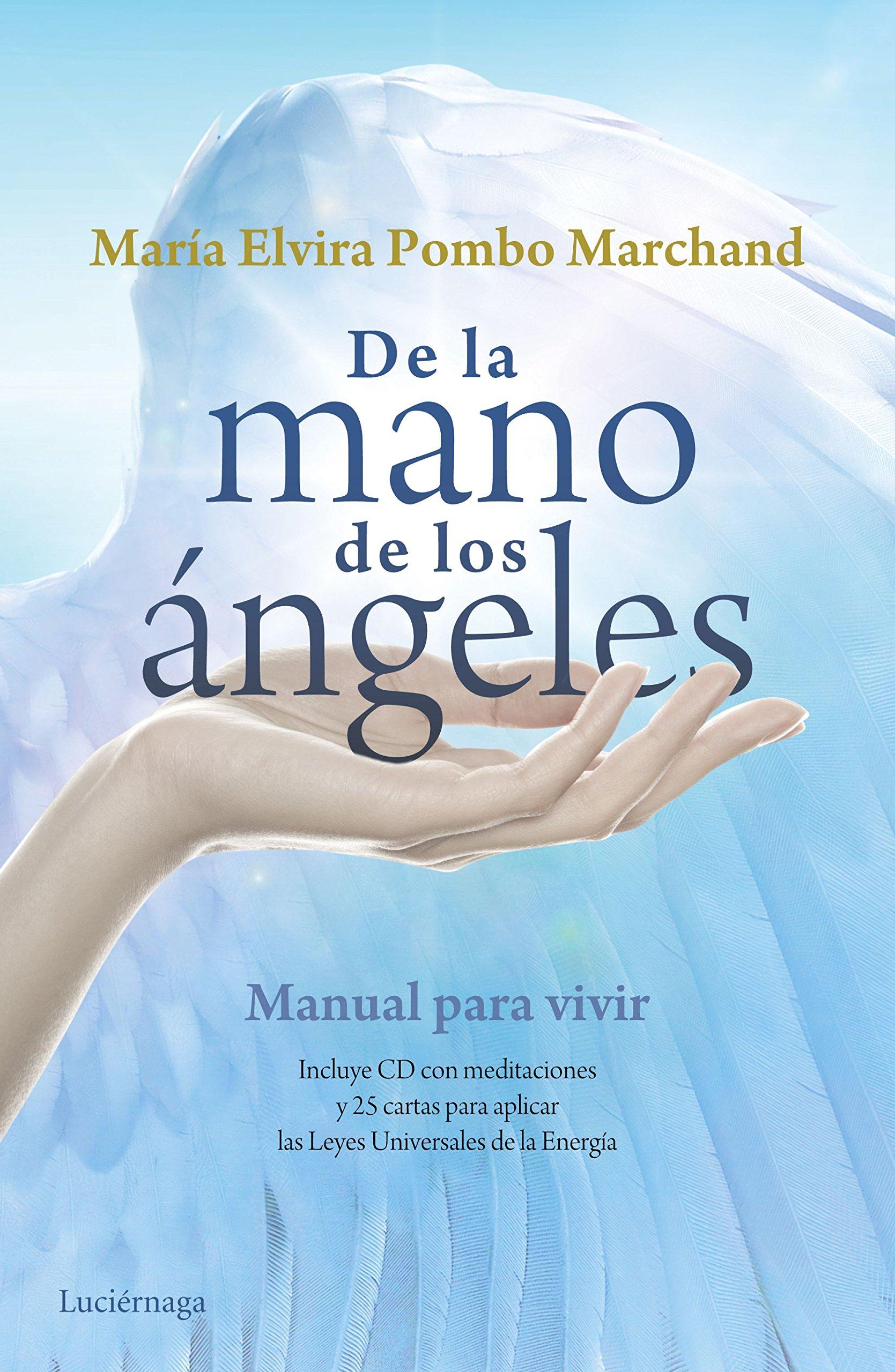De la mano de los ángeles: Manual para vivir. Incluye CD con ...