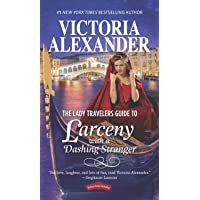 The Lady Travelers Guide to Larceny with a Dashing Stranger: A Novel