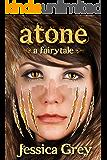 Atone: A Fairytale (Fairytale Trilogy Book 2)