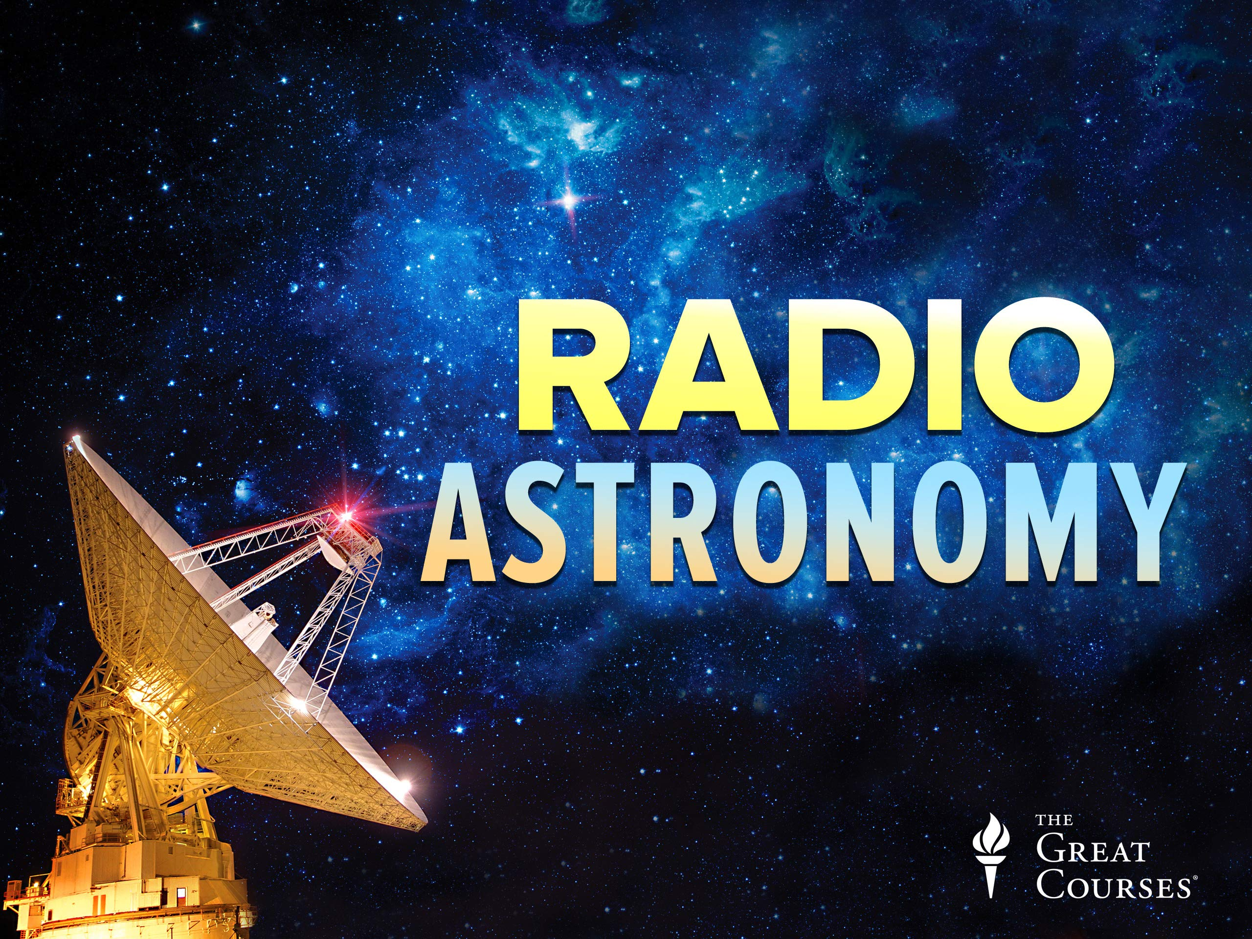 Watch Radio Astronomy Observing The Invisible Universe Prime Video