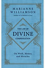 The Law of Divine Compensation: On Work, Money, and Miracles Kindle Edition