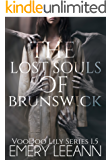 The Lost Souls of Brunswick (VooDoo Lily Series)