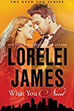 What You Need (Need You Series Book 1)