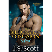 The Billionaire's Obsession ~ Simon: A Billionaire's Obsession Novel (The Billionaire's Obsession series Book 1) (English Edition)