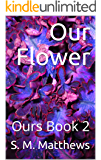 Our Flower: Ours Book 2