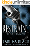 Restraint (His Empire Book 1)