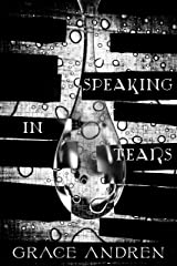 Speaking In Tears: The Poetry In Grief Kindle Edition