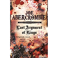 Last Argument Of Kings: Book Three (The First Law 3) (English Edition)
