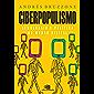 Ciberpopulismo: política e democracia no mundo digital