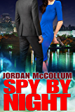 Spy by Night (Spy Another Day Prequels clean romantic suspense trilogy Book 3)