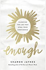 Enough: Silencing the Lies That Steal Your Confidence Kindle Edition