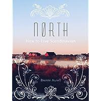 North: How to Live Scandinavian