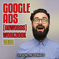 Google Ads (AdWords) Workbook: 2020: Advertising on Google Ads, YouTube, & the Display Network