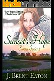 Sunset's Hope: A Christian Romance (Sunset Series Book 3)