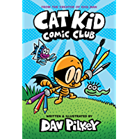 Cat Kid Comic Club: From the Creator of Dog Man