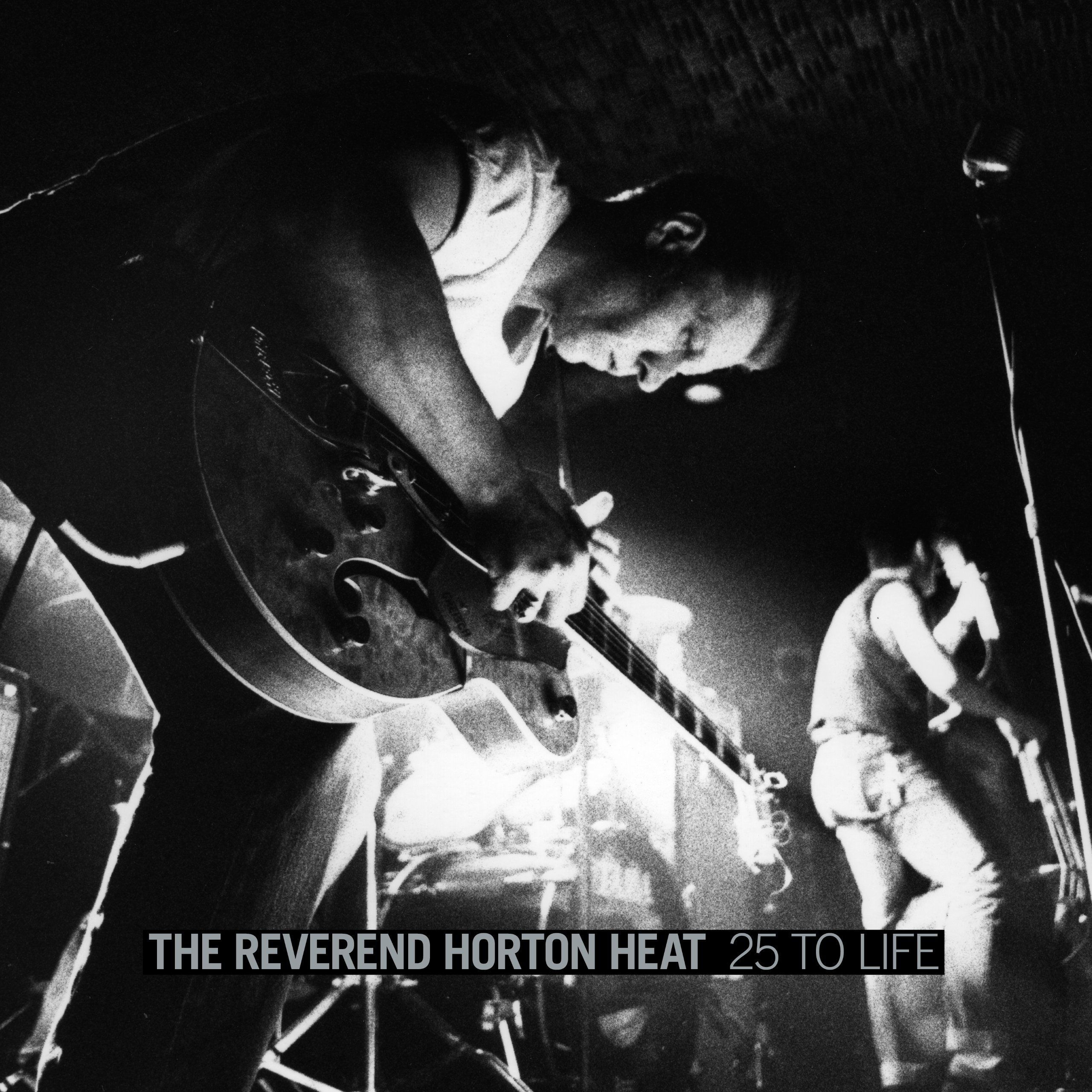 25 To Life by Reverend Horton Heat