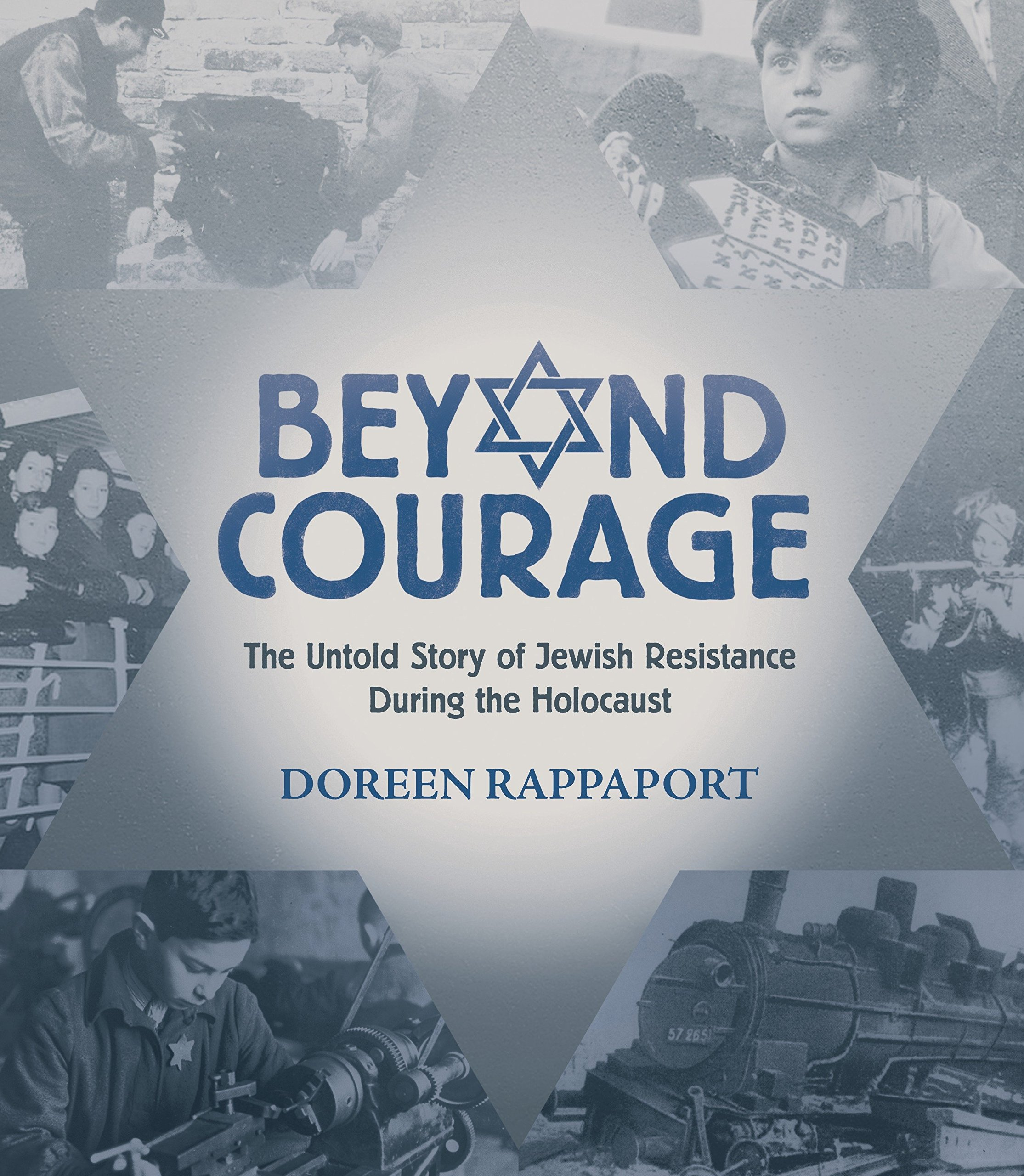 Beyond Courage: The Untold Story of Jewish Resistance During the Holocaust (Booklist Editor's Choice. Books for Youth (Awards))