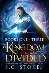 A Kingdom Divided: Books 1 - 3 in S.C. Stokes' Epic Fantasy Adventure Kindle Edition