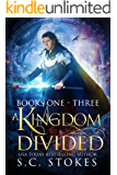 A Kingdom Divided: Books 1 - 3 in S.C. Stokes' Epic Fantasy Adventure