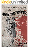 The 130th Anniversary of Jack the Ripper (English Edition)