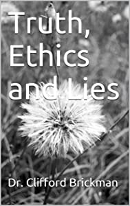 Truth, Ethics and Lies: Truth, Justice & the American Way by Dr. Cliff