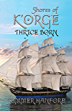 Shores of K'Orge (Thrice Born Book 5)