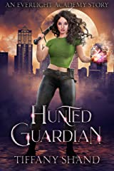 Hunted Guardian: An Everlight Academy Story Kindle Edition