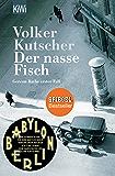 Der nasse Fisch: Gereon Raths erster Fall (Die Gereon-Rath-Romane) (German Edition)