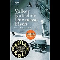 Der nasse Fisch: Gereon Raths erster Fall (Die Gereon-Rath-Romane 1) (German Edition)
