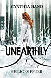 Unearthly: Heiliges Feuer (Die Unearthly-Trilogie, Band 2)