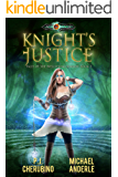 Knight's Justice: Age Of Magic - A Kurtherian Gambit Series (Tales of the Wellspring Knight Book 3)