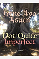 Not Quite Imperfect: a novel Kindle Edition