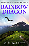 Rainbow Dragon (A Dragon's Guide to Destiny Book 5)
