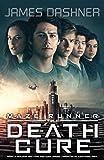 Maze Runner 3: The Death Cure (movie tie-in edition) (Maze Runner Series)