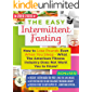The Easy Intermittent Fasting: How to Lose Pounds Even When You Sleep - What The American Fitness Industry Does Not Want You to Know!