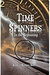 Time Spinners: In the Beginning Kindle Edition