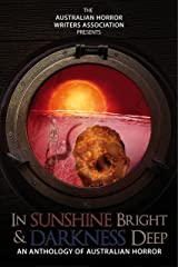 In Sunshine Bright and Darkness Deep: An Anthology of Australian Horror
