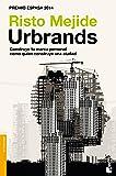 Urbrands: Construye tu marca personal como quien construye una ciudad: 2 (Divulgación)